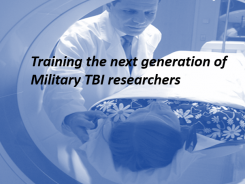 CNRM Training the Next Generation of Military TBI Researchers